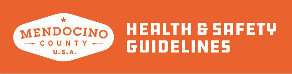 Mendocino Country USA HEalth & Safety Guidelines